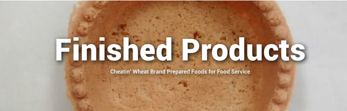 Cheatin' Wheat Gluten Free Finished Products for Foodservice